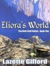 Eliora's World [The Dark Staff Series Book 5] - Lazette Gifford