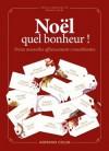 Noël, quel bonheur ! - François Bégaudeau, Yannick Haenel, Chloé Delaume, Philippe Vilain