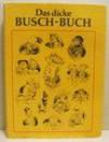 Das dicke Busch-Buch. Herausgegeben von Wolfgang Teichmann - Wolfgang Teichmann (Hsg.)