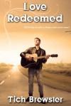 Love Redeemed - Tich Brewster
