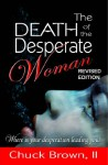 The Death of the Desperate Woman: Where is your desperation leading you? - Chuck Brown
