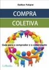 COMPRA COLETIVA - Guia para o comprador e o comerciante (Ecommerce) (Portuguese Edition) - Dailton Felipini