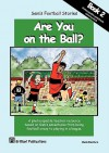 Sam's Football Stories - Are You on the Ball? - Sheila M. Blackburn