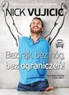 Bez rąk, bez nóg, bez ograniczeń (audiobook) - Nick Vujicic