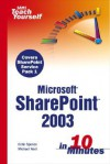 Sams Teach Yourself Microsoft Sharepoint 2003 in 10 Minutes - Colin Spence, Michael Noel
