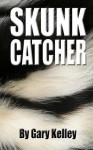 Skunk Catcher - Gary Kelley