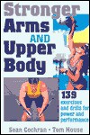 Stronger Arms and Upper Body - Sean Cochran, Tom House
