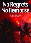 No Regrets, No Remorse: A Sydney Simone Mystery - R. F. Sharp, T.B.A.