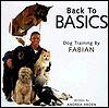 Back to Basics: Dog Training by Fabian - Andrea Arden, Fabian Robinson