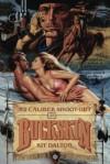Buckskin: .52 Caliber Shootout - Kit Dalton