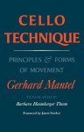 CELLO TECHNIQUE: Principles and Forms of Movement - Gerhard Mantel