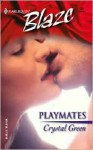 Playmates (Harlequin Blaze #121) - Crystal Green