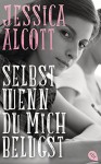 Selbst wenn du mich belügst (German Edition) - Jessica Alcott, Eva Müller-Hierteis