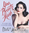 Your Beauty Mark. All You Need to Get the Hair, Makeup, Glow, and Glam. - Dita von Teese