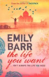 The Life You Want - Emily Barr