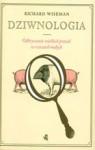 Dziwnologia. Odkrywanie wielkich prawd w rzeczach małych. - Richard Wiseman, Jacek Konieczny