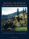 Rafting the River of No Return Wilderness - The Middle Fork of the Salmon River - Thomas Walsh