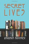 Secret Lives - Barbara Ardinger