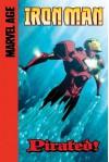 Iron Man (Marvel Age): Pirated! - Fred Van Lente, Rafa Sandoval, Roger Bonet