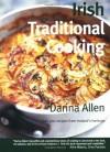 Irish Traditional Cooking: Over 300 Recipes from Ireland's Heritage - Darina Allen, Regina Sexton