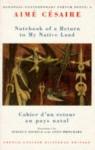 Notebook of a Return to My Native Land / Cahier D'Un Retour Au Pays Natal - Aimé Césaire, Mireille Rosello, Annie Pritchard