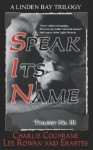 Trilogy No. 111: Speak Its Name - Charlie Cochrane, Lee Rowan, Erastes