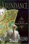 Abundance: A Novel of Marie Antoinette - Sena Jeter Naslund