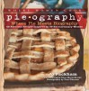 Pieography: Where Pie Meets Biography-42 Fabulous Recipes Inspired by 39 Extraordinary Women - Jo Packham