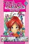 The Power of Friendship (W.I.T.C.H. Graphic Novel 1) - Parke Godwin, Walt Disney Company
