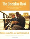 The Discipline Book: How to Have a Better-Behaved Child From Birth to Age Ten - William Sears, Martha Sears