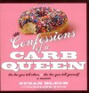 Confessions of a Carb Queen: A Memoir - Susan Blech, Caroline Bock