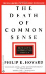The Death of Common Sense - Philip K. Howard