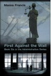 First Against the Wall - Manna Francis