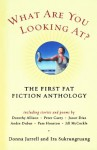 What Are You Looking At? The First Fat Fiction Anthology - Donna Jarrell, Ira Sukrungruang, Erin McGraw, Conrad Hilberry, Stephen Dunn, Peter Carey, Katherine Riegel, Jack Coulehan, Rebecca Curtis, Dorothy Allison, Vern Rutsala, George Saunders, S.L. Wisenberg, Pam Houston, Terrence Hayest, Denise Duhamel, J.L. Haddaway, Sharon S