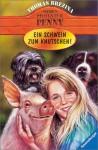 Ein Schwein zum Knutschen! - Thomas Brezina, Bernhard Förth
