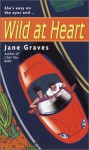 Wild at Heart - Jane Graves