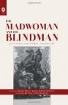 The Madwoman and the Blindman: Jane Eyre, Discourse, Disability - David Bolt, Julia Miele Rodas, Elizabeth J. Donaldson