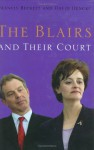 Blairs And Their Court - Francis Beckett, David Hencke