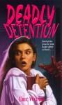 Deadly Detention - Eric Weiner