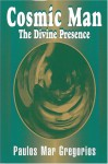 Cosmic Man: The Divine Presence - The Theology of St.Gregory of Nyssa (C.330 to 395 A.D.) - Paulos Mar Gregorios