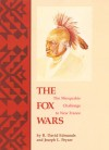 The Fox Wars: The Mesquakie Challenge to New France - R David Edmunds, Joseph L Peyser