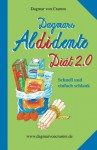 Dagmars Aldidente Diät 2.0 - Dagmar von Cramm, Irene Sarre