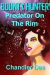 Predator On The Rim - Chandler Dee