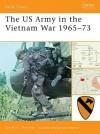 The US Army in the Vietnam War 1965-73 - Gordon L. Rottman