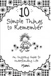 10 Simple Things to Remember: An Inspiring Guide to Understanding Life Paperback September 1, 2011 - Marci