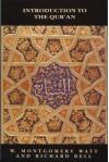 Introduction to the Qur'an (The New Edinburgh Islamic Surveys) - W. Montgomery Watt, Richard Bell