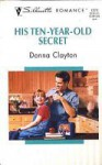 His Ten Year Old Secret - Donna Clayton
