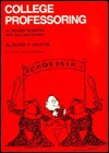 College Professoring: Or, through Academia with Gun and Camera - Oliver P. Kolstoe, Don-Paul Benjamin