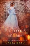 Echoes of Time - Calia Read