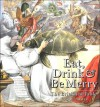 Eat, Drink & Be Merry: The British At Table 1600 2000 - Ivan P. Day